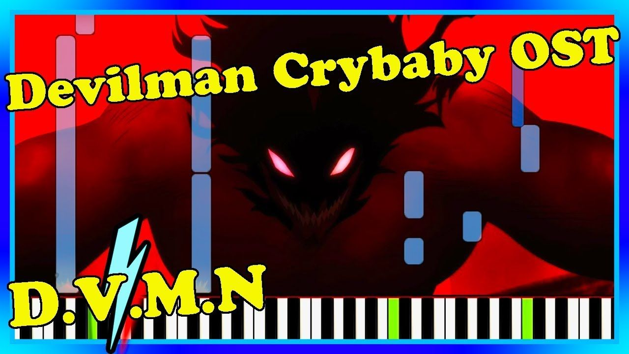 D.V.M.N Devilman Crybaby Music Piano Cover. Netflix