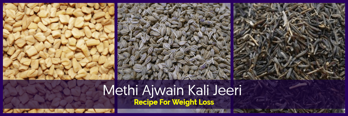 Kalijiri Methi Ajwain for Weight Loss