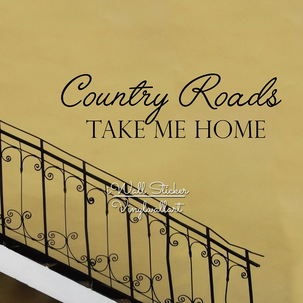 Country Road Take Me Home Wall Decals Family Quotes Wall Sticker ...