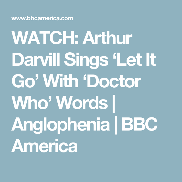 WATCH: Arthur Darvill Sings 'Let It Go' With 'Doctor Who' Words | Anglophenia | BBC America