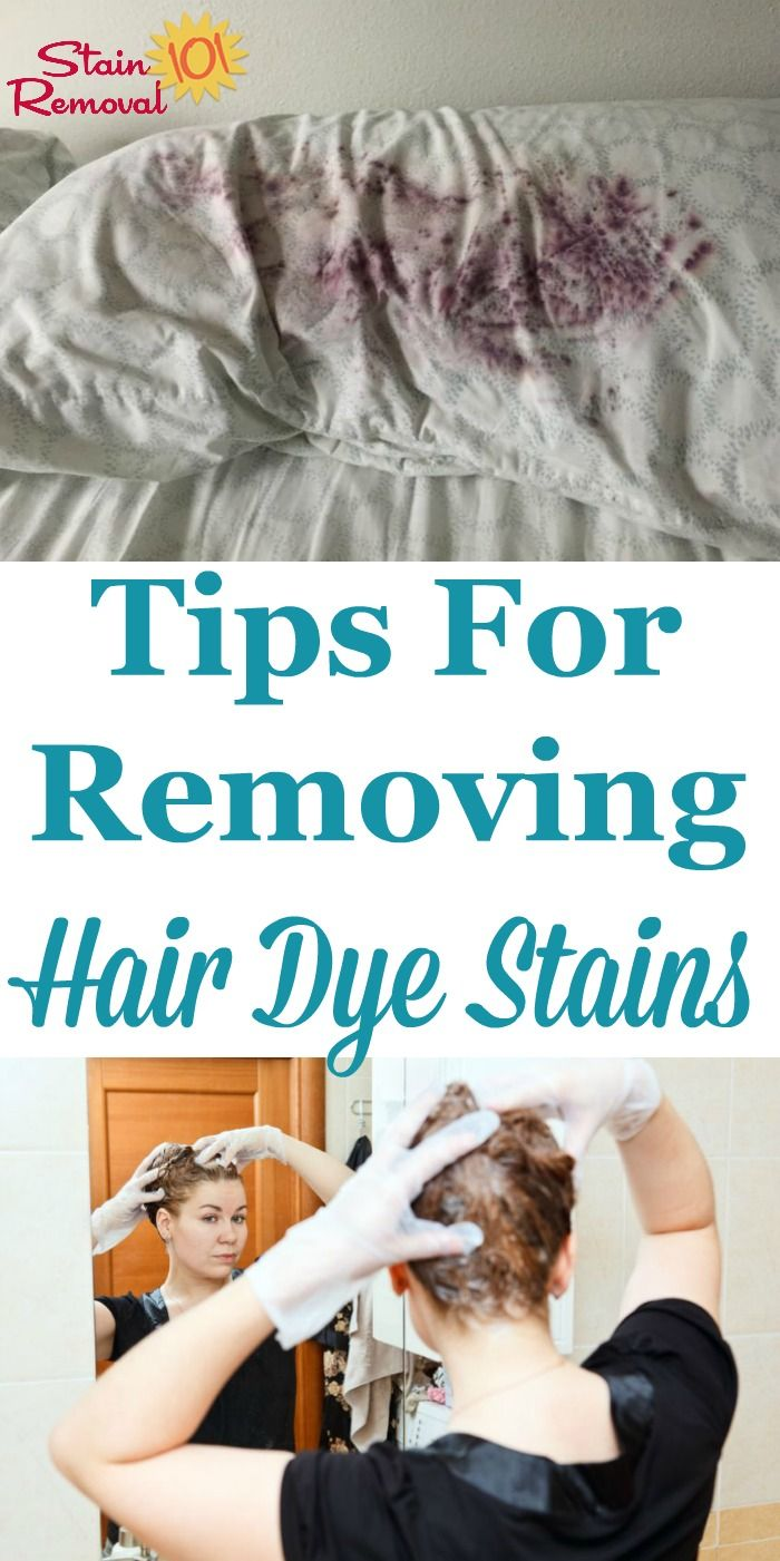 Here Is A Round Up Of Tips For Removing Hair Dye Stains From Fabric And Other Surfaces Also Your Skin There Are Reviews How Various Stain