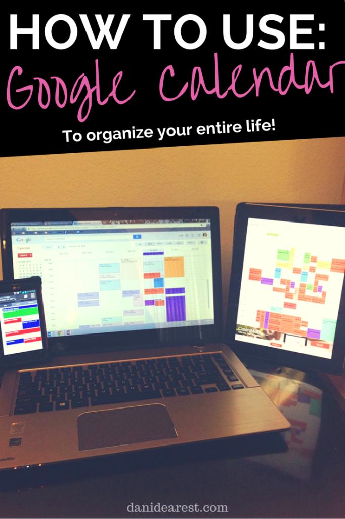 How to organize your entire life using Google Calendar! #organize #plan #schedule #googlecalendar http://danidearest.wordpress.com/