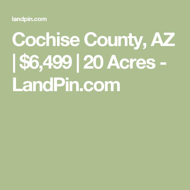 Cochise County, AZ | $6,499 | 20 Acres - LandPin.com