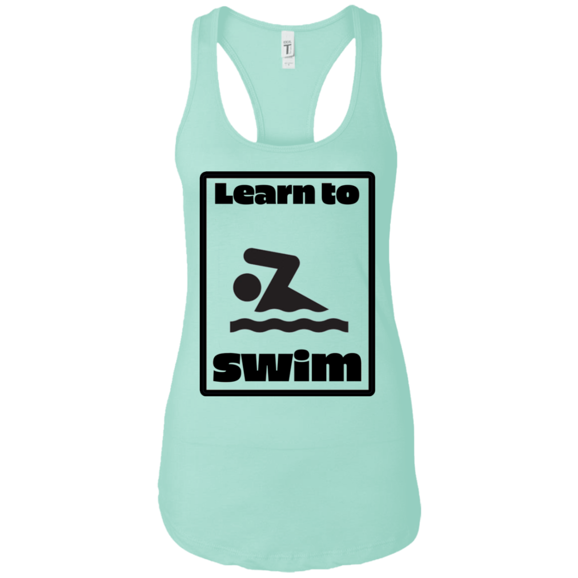 Learn To Swim Pun Front And Back Print Next Level Ladies Ideal Racerback Tank Learn To Swim Racerback Tank Athletic Tank Tops
