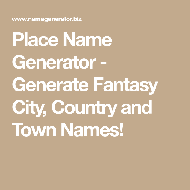Place Name Generator Generate Fantasy City Country And Town Names Fantasy City Names Town Names Fantasy Town Names