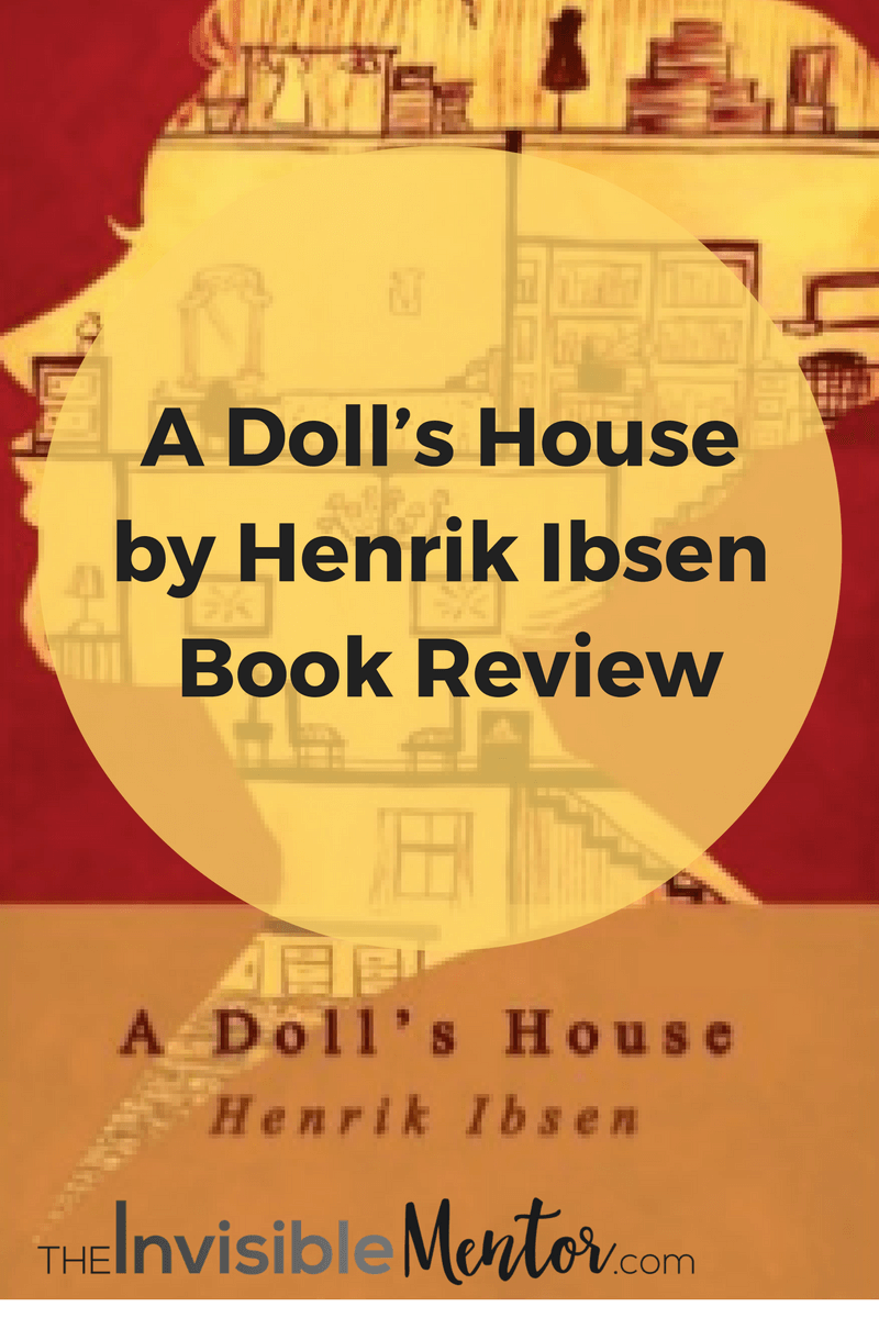 A Doll S House By Henrik Ibsen Book Review Classic Success