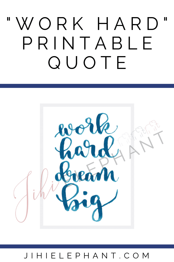 Work Hard Dream Big This Simple Hand Lettered Quote Features Blue Calligraphy Lettering The Quote Is Hand Lettering Quotes Printable Quotes Lettering Quotes