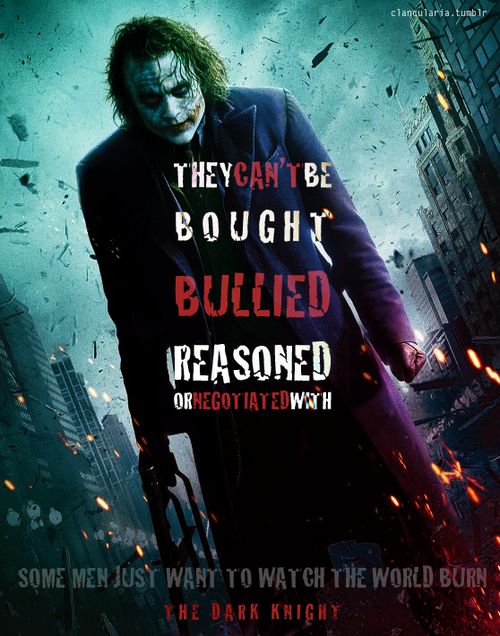 """they can t be bought bullied reasoned or negotiated some like money they can t be bought bullied reasoned or negotiated some men just want to watch the world burn """" alfred in the dark knight"""