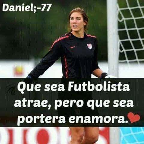 Que Sea Futbolista Atrae Pero Que Sea Portera Enamora