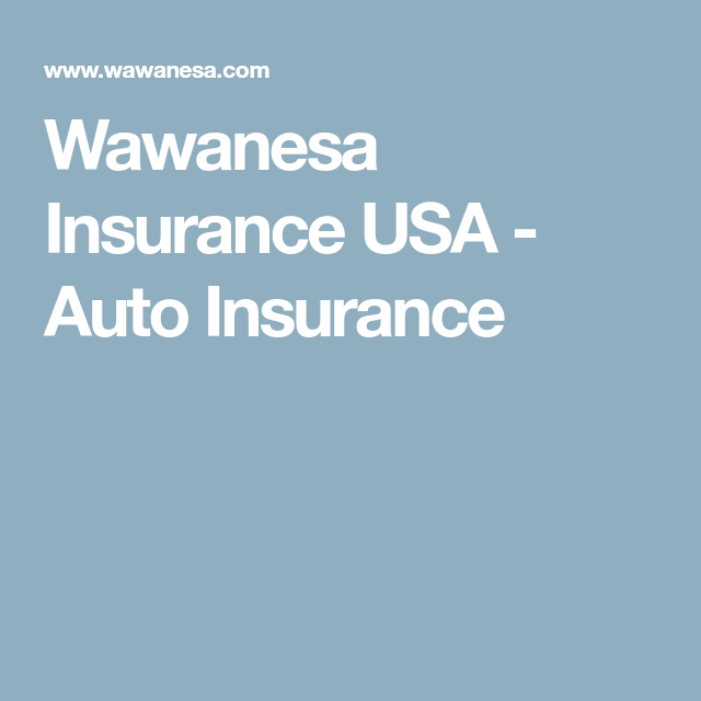 Wawanesa Insurance Usa Auto Insurance Wawanesa Car Insurance Home Insurance Quotes