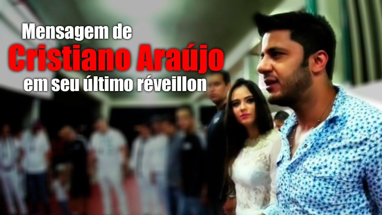 Mensagem de Cristiano Araújo em seu último réveillon