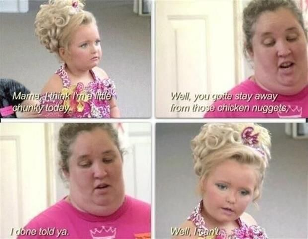 Funny Pictures Of The Day � 76 Pics Oh honey boo boo child