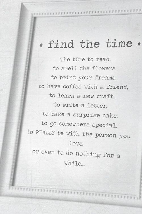 Find The Time To Read Smell The Flowers Paint Your Dreams Have