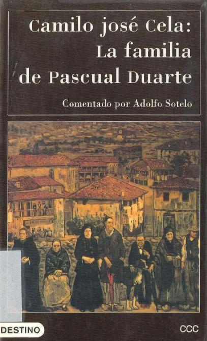 La Familia De Pascual Duarte Camilo José Cela 188 Páginas 15 Ejemplares Su Aparición En 1942 Irrumpiendo En El Club De Lectura Literatura Española Libros