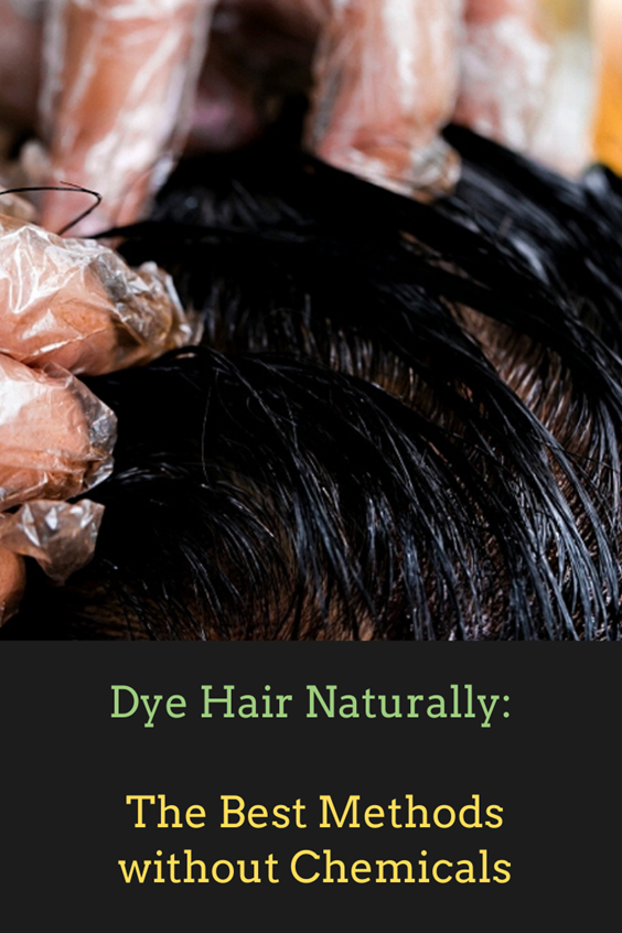 Dye Hair Naturally The Best Methods Without Chemicals How To Darken Hair Herbal Hair Colour Coffee Hair Dye