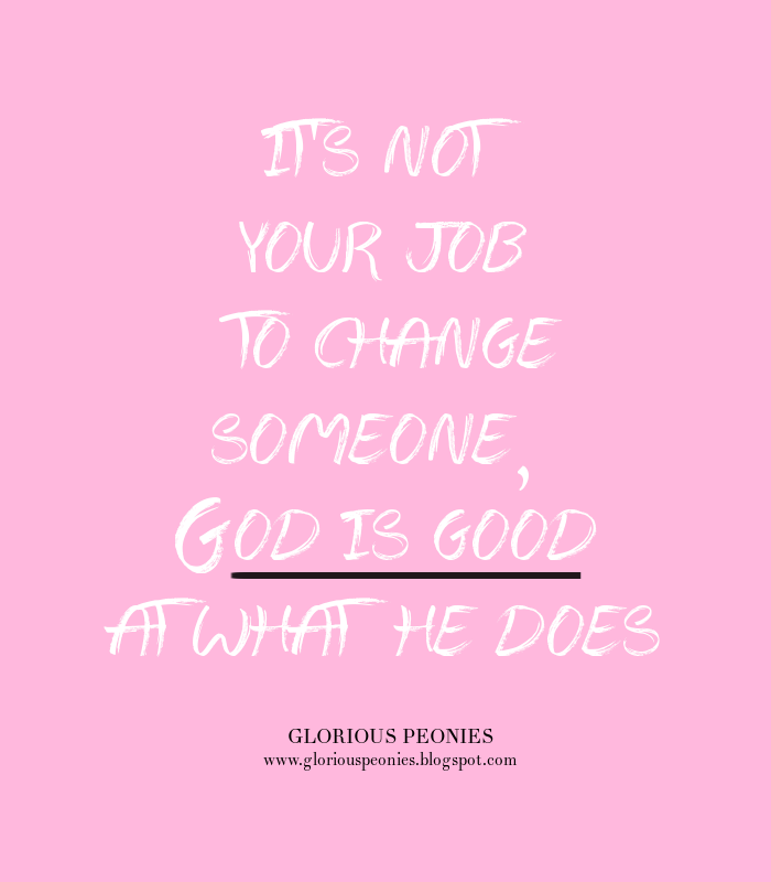 Faith Friday: ... But I Can Change Them!