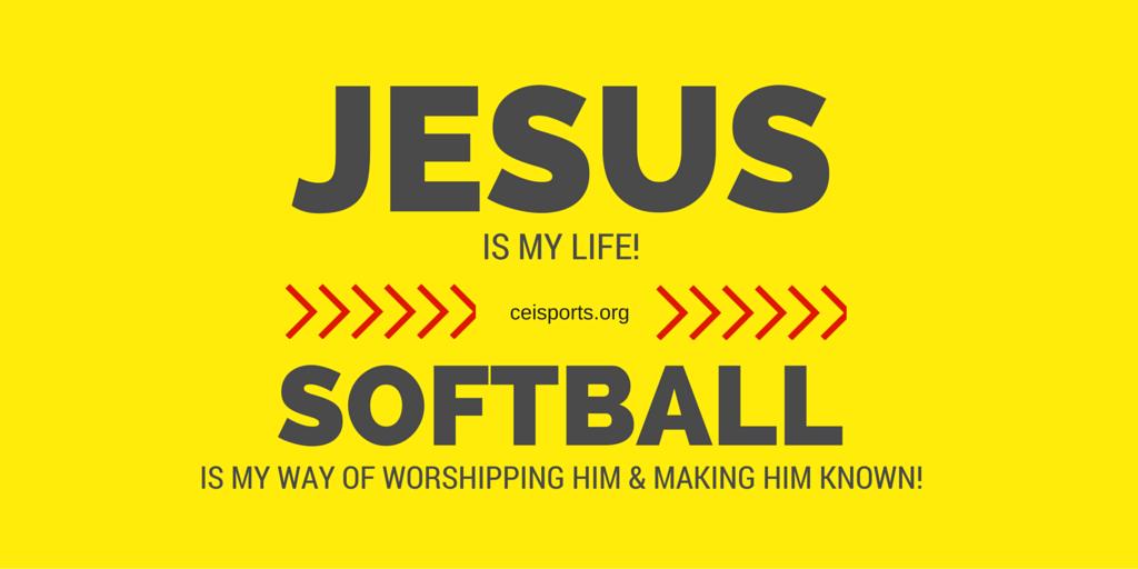 JESUS is my life; softball is my way of worshipping Him
