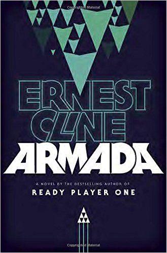 Amazon Com Armada A Novel 9780804137256 Ernest Cline Books Armada Book Armada Ernest Cline Ready Player One