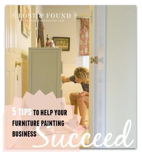 5 tips to help your furniture painting business not just survive, but thrive!