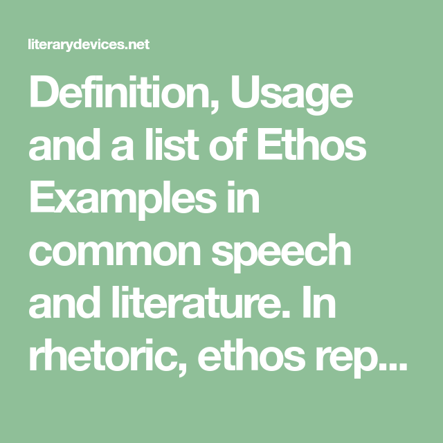 Definition, Usage and a list of Ethos Examples in common