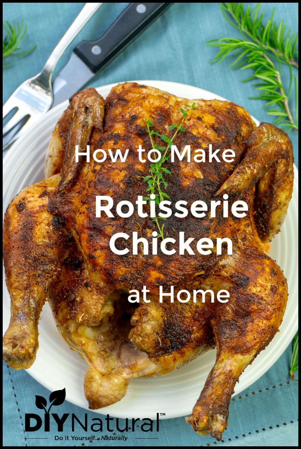 How to Make Rotisserie Chicken At Home: A Simple Oven Roasted Recipe