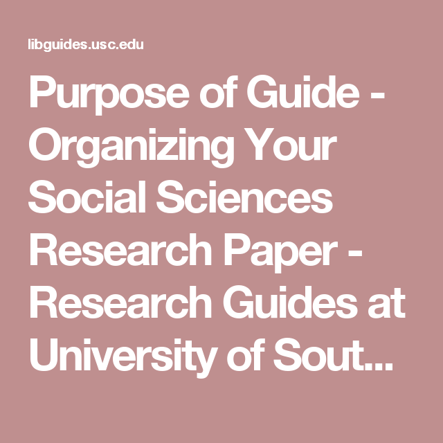 Purpose Of Guide Organizing Your Social Science Research Paper At University Sout