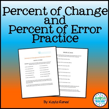 Percent of Change and Percent of Error Practice Sheet: 7.RP.3 ...