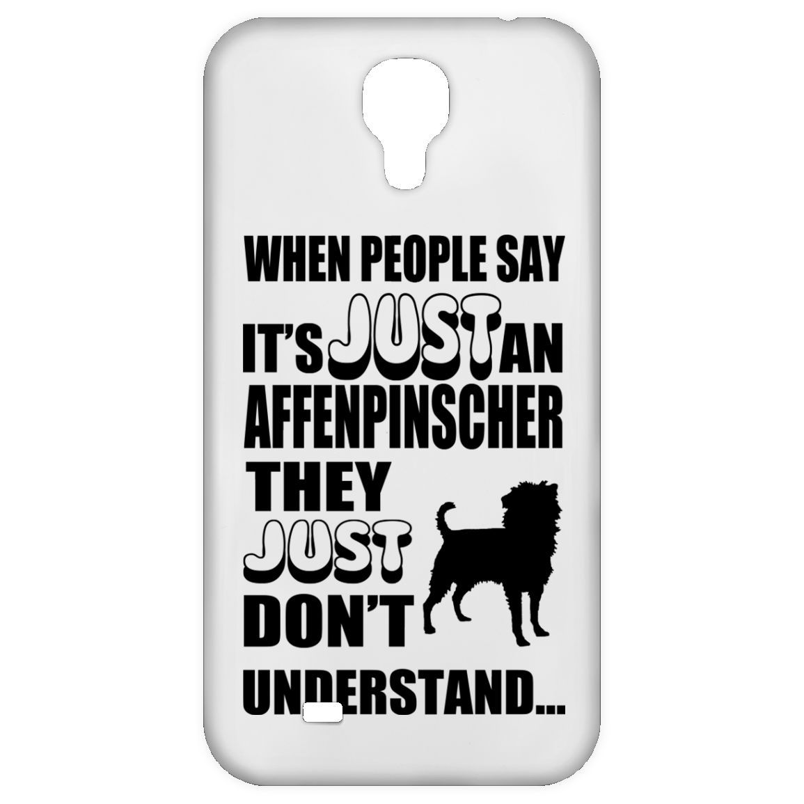 When People Say Just An Affenpinscher They Just Dont Understand Galaxy 4 Cases