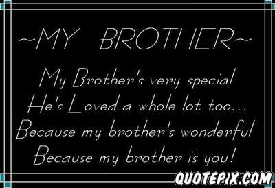 Sayings About Brothers For Facebook My Brother S Very Special Quotepix Com Quotes Pictures Brother Quotes I Love My Brother My Brother Quotes