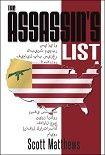 The Assassin's list. Начните читать книги Matthews Scott в электронной онлайн библиотеке booksonline.com.ua. Читайте любимые книги с мобильного или ПК бесплатно и без регистрации.