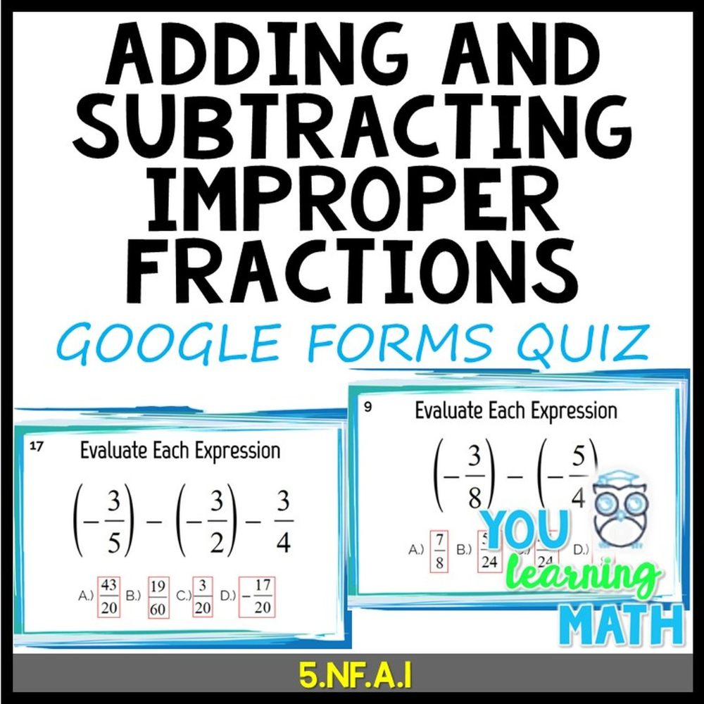 Adding And Subtracting Improper Fractions Google Forms Quiz 20 Problems Improper Fractions Adding And Subtracting Fractions [ 1000 x 1000 Pixel ]