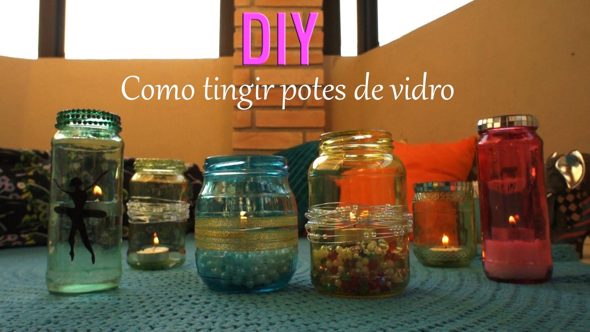 DIY: COMO TINGIR POTES DE VIDRO