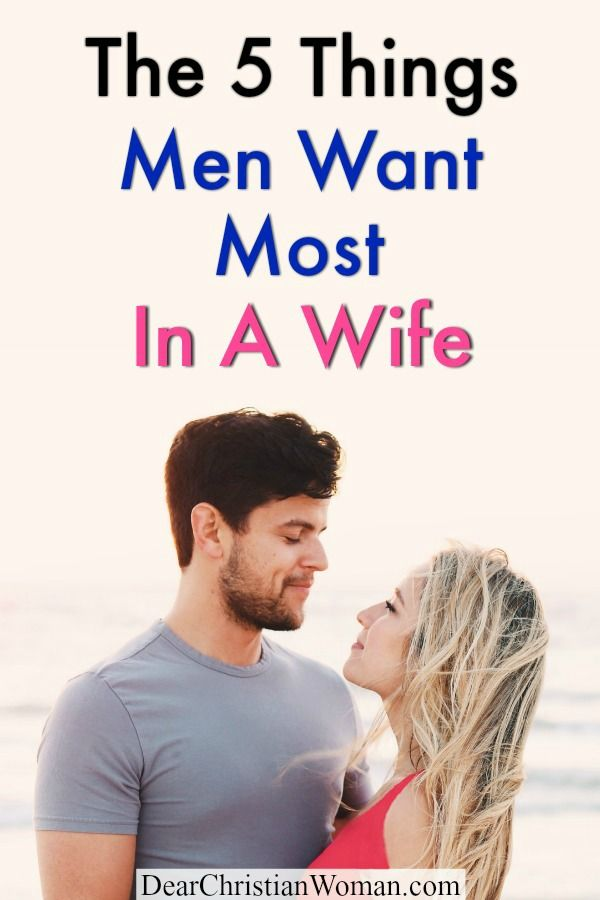 The 5 Things Men Want Most In a Wife | Wife advice ...