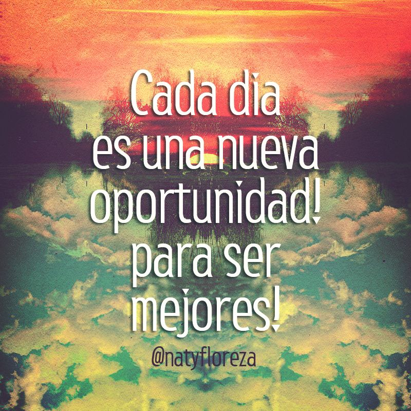 Cada día es una nueva oportunidad para ser mejores!