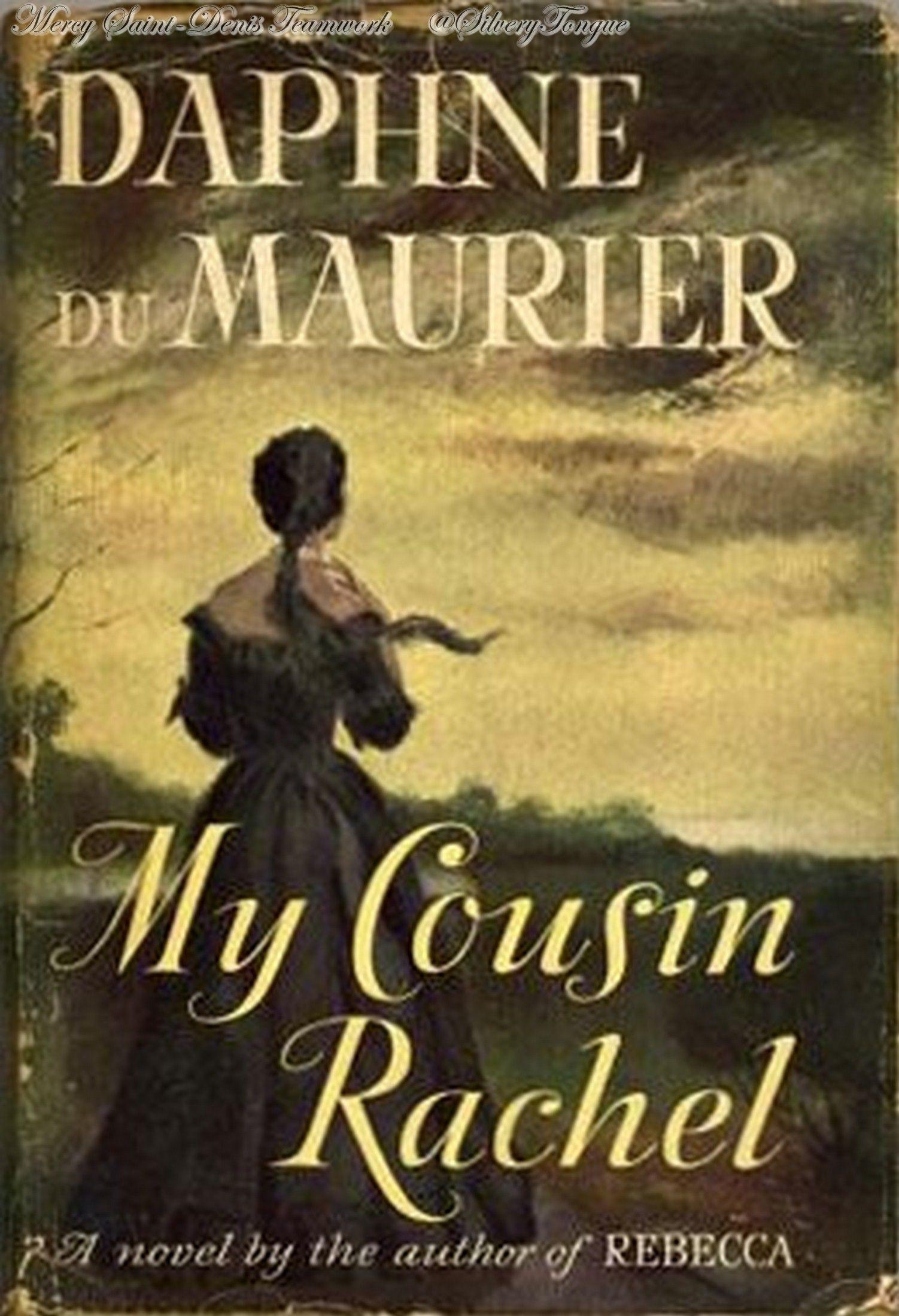 My Cousin Rachel (Mi Prima Raquel) - Daphne Du Maurier. Relato de intriga sobre un joven que, a finales del siglo XIX, intenta averiguar si su prima Raquel es o no culpable del asesinato de su marido.