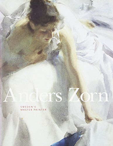 Anders Zorn: Sweden's Master Painter: Amazon.co.uk: Johan Cederlund, Hans Henrik Brummer: 9780847841516: Books