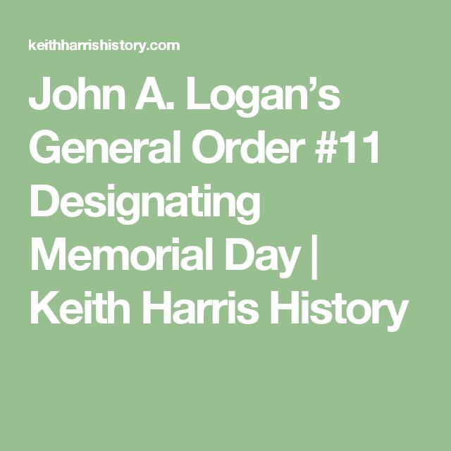John A. Logan's General Order #11 Designating Memorial Day | Keith Harris History