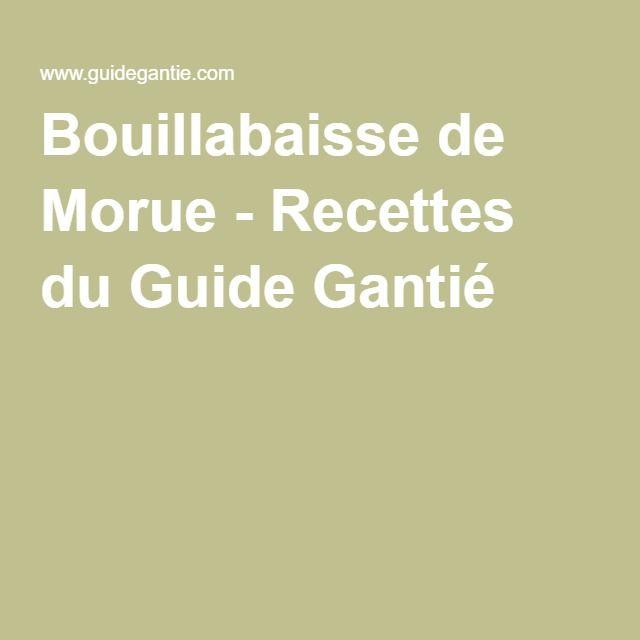 Bouillabaisse de Morue - Recettes du Guide Gantié