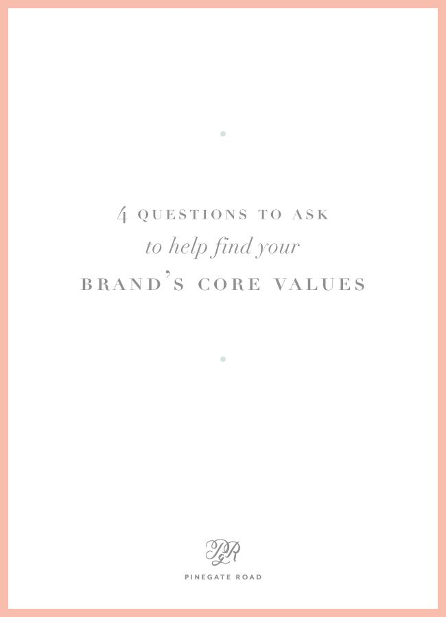 4 Questions To Ask To Help Find Your Brand S Core Values This Or That Questions Core Values Branding Process
