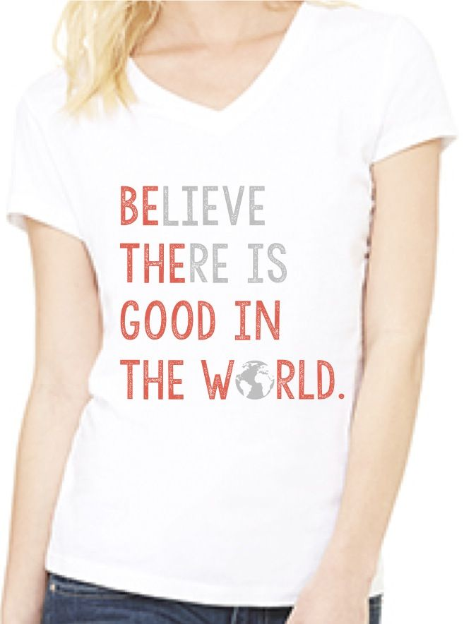Image of Believe there is Good in the World - Female