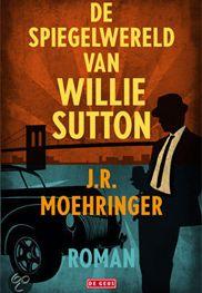 De spiegelwereld van Willie Sutton /  dewerelddraaitdoor.vara.nl: Boek van de Maand November: