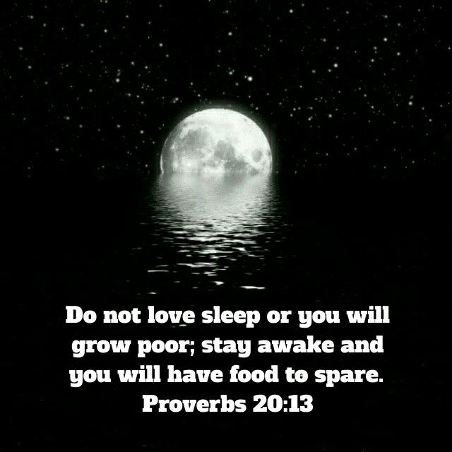 Do not love sleep or you will grow poor; stay awake and you will - how to keep yourself awake