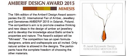 """AMBERIF DESIGN AWARD 2015:""""MIMESIS""""  The Award's subject will be """"Mimesis"""". Aristoteles described it as """"the attempt to undisclose the very basics and forces which move us all"""".  Where: Gdansk, Poland/ International When: Submission deadline: by February 9, 2015 More information: http://amberif.amberexpo.pl"""