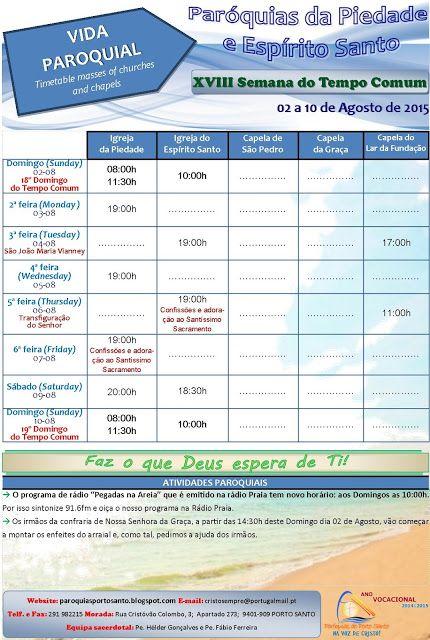 PARÓQUIAS DO PORTO SANTO: Horário das Paróquias de 02 a 10 de Agosto de 2015...