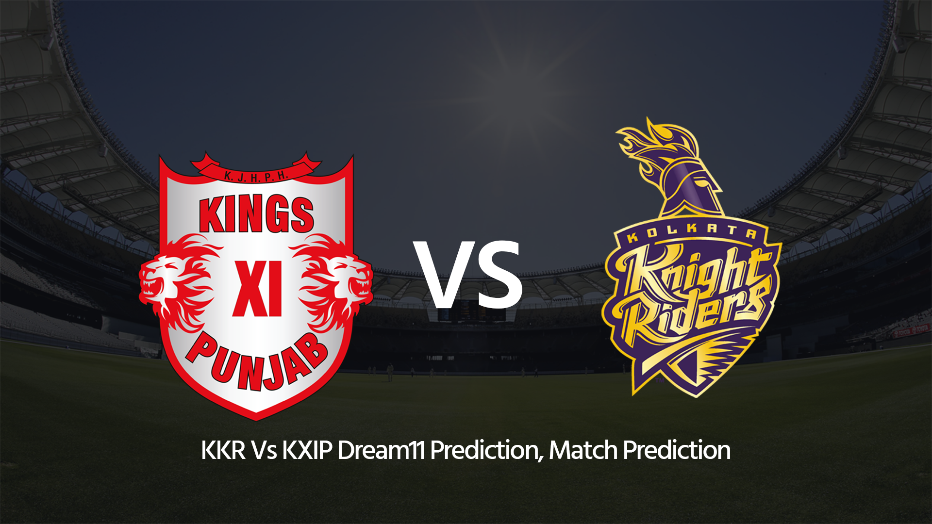 Kkr Vs Kxip Dream11 Prediction Both Teams Have Secured A Win As Kings Eleven Will Square Up Wi Kolkata Knight Riders Knight Rider Royal Challengers Bangalore