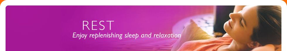 Rest - Enjoy replenishing sleep and relaxation
