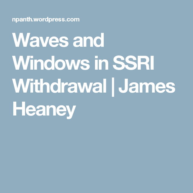 Waves and Windows in SSRI Withdrawal | Other | Waves, Ptsd, Windows