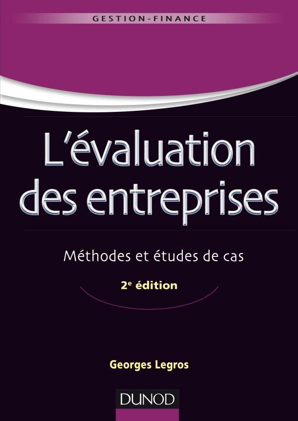 L Evaluation Des Entreprises Methodes Et Etudes De Cas De Georges Legros Ce Manuel Presente Les Different University Document Finance Accounting And Finance