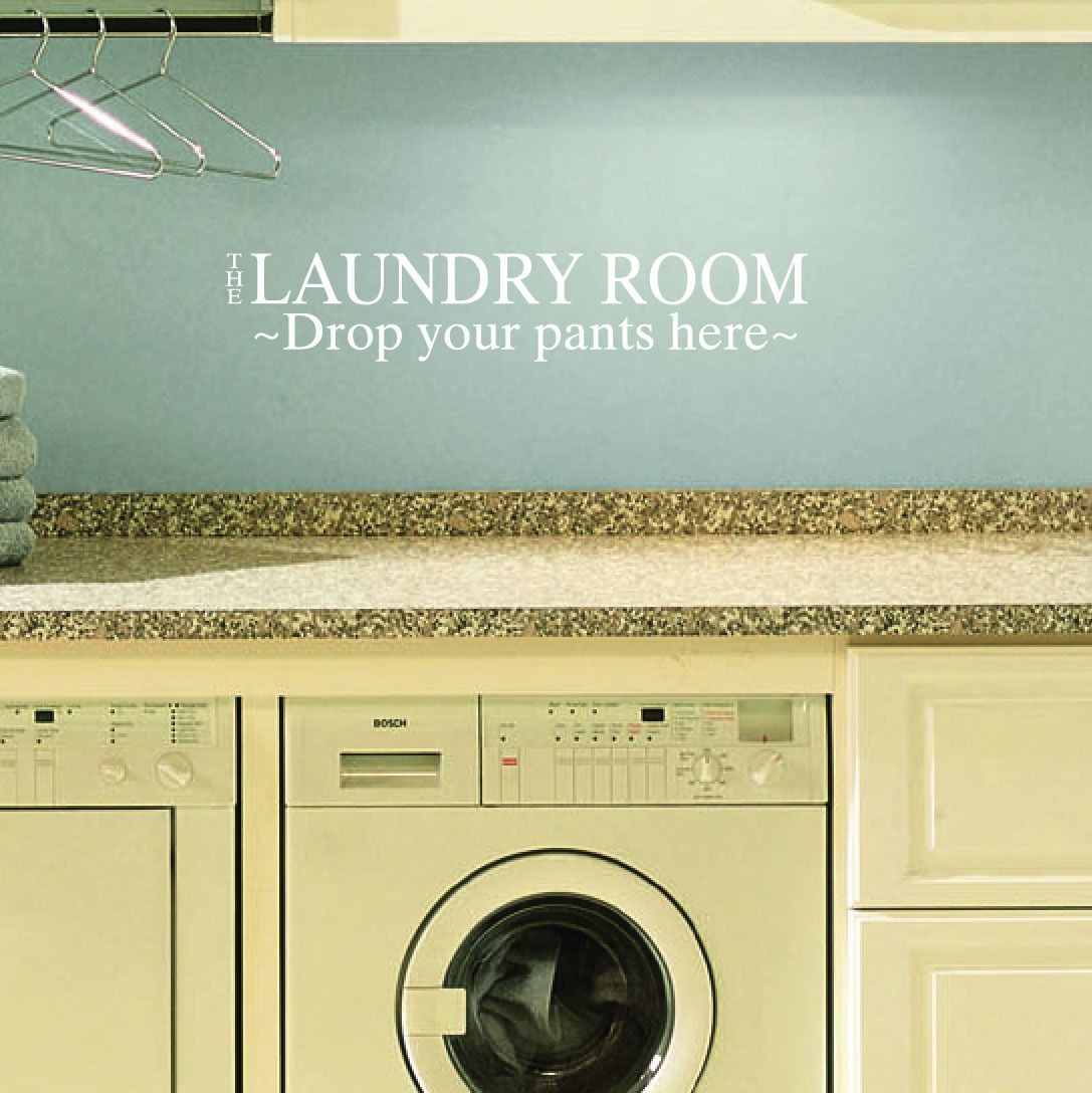 The Laundry Room Drop Your Pants Here Wall Decal Wash #1222 ...