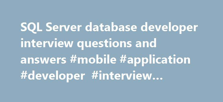 SQL Server database developer interview questions and answers - interview questions for servers